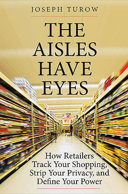 The Aisles Have Eyes, Joseph Turow