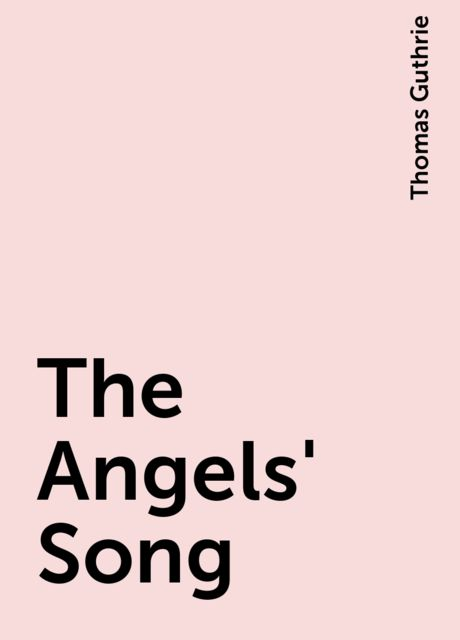 The Angels' Song, Thomas Guthrie