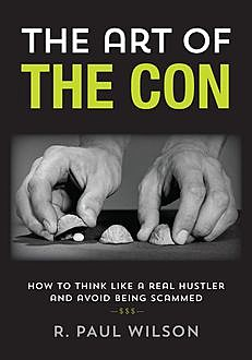 The Art of the Con, Paul Wilson