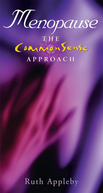 Menopause – The Commonsense Approach, Ruth Appleby