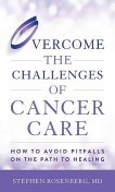 Overcome the Challenges of Cancer Care, Rosenberg