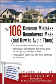 The 106 Common Mistakes Homebuyers Make (and How to Avoid Them), Gary W.Eldred