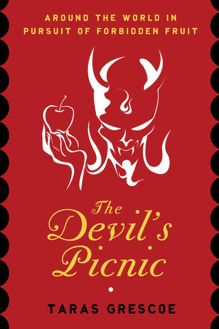 The Devil's Picnic, Taras Grescoe