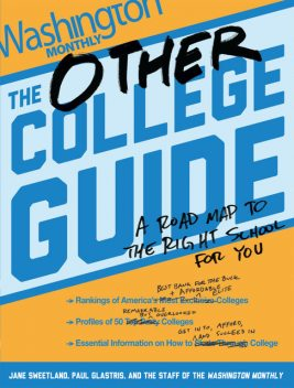 The Other College Guide, Jane Sweetland, Paul Glastris, Staff Washington Monthly