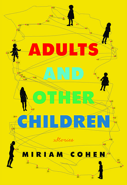 Adults and Other Children, Miriam Cohen