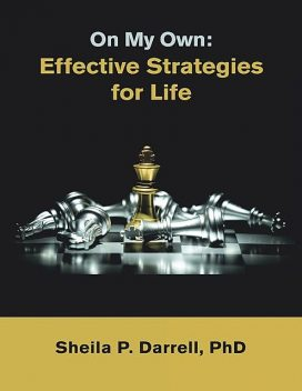 On My Own: Effective Strategies for Life, Sheila P. Darrell
