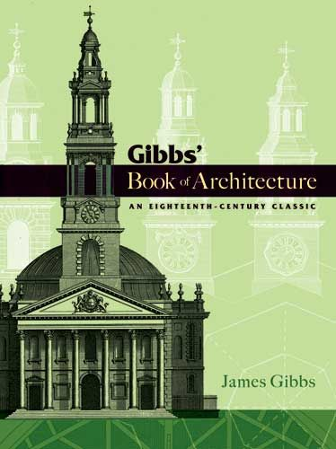 Gibbs' Book of Architecture, James Gibbs