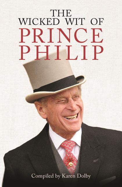 The Wicked Wit of Prince Philip, Karen Dolby