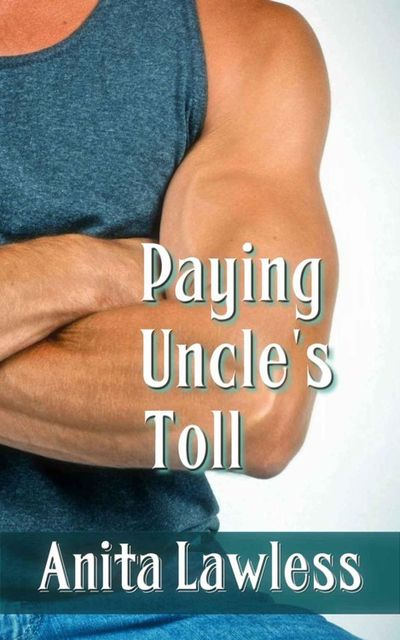 Paying Uncle's Toll, Lawless Anita