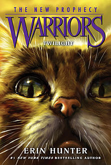 TWILIGHT (Warriors: The New Prophecy, Book 5), Erin Hunter