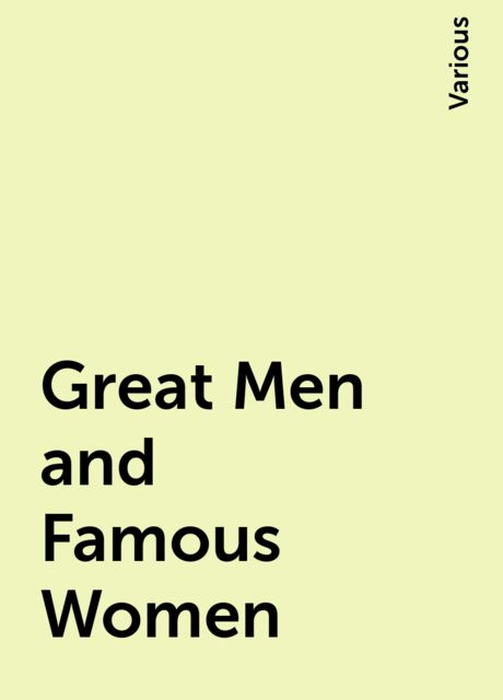 Great Men and Famous Women, Various