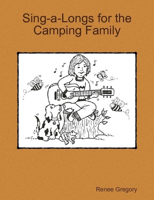 Sing-a-Longs for the Camping Family, Renee Gregory