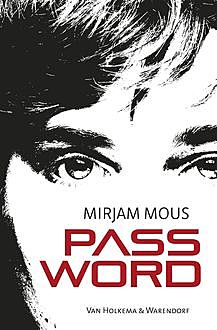 Password, Mirjam Mous