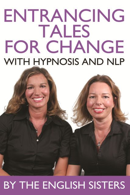 Entrancing Tales for Change with Hypnosis and NLP, The English Sisters