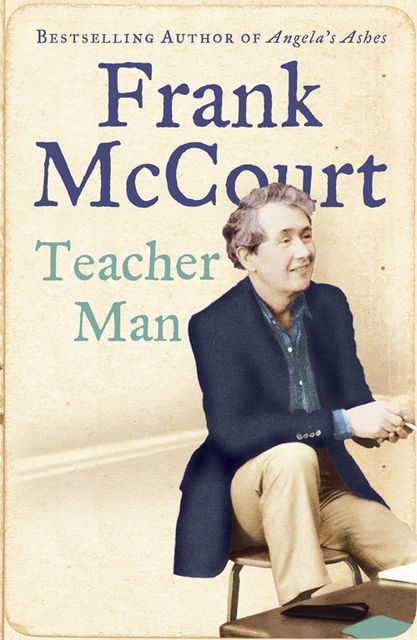 Teacher Man: A Memoir, Frank McCourt