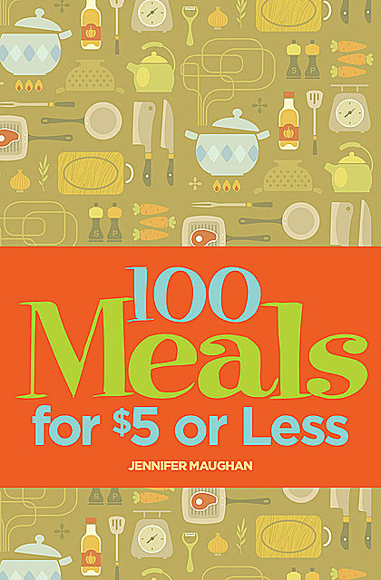 100 Meals for $5 or Less, Jennifer Maughan