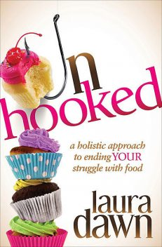 Unhooked, Laura Dawn