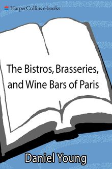 The Bistros, Brasseries, and Wine Bars of Paris, Daniel Young