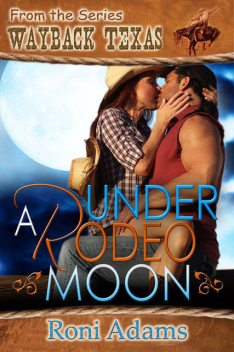 Under a Rodeo Moon, Roni Adams