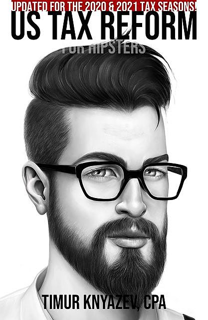 US Tax Reform For Hipsters, Timur Knyazev