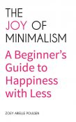The Joy of Minimalism, Zoey Arielle Poulsen