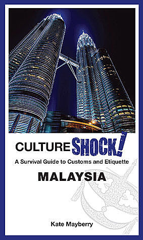 CultureShock! Malaysia, Kate Mayberry