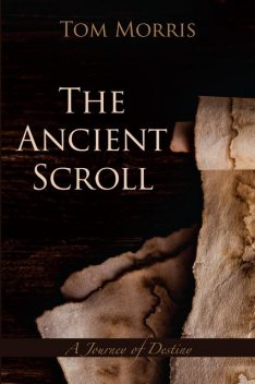 The Ancient Scroll, Tom Morris