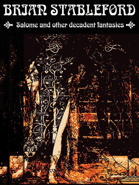Salome and other Decadent Fantasies, Brian Stableford