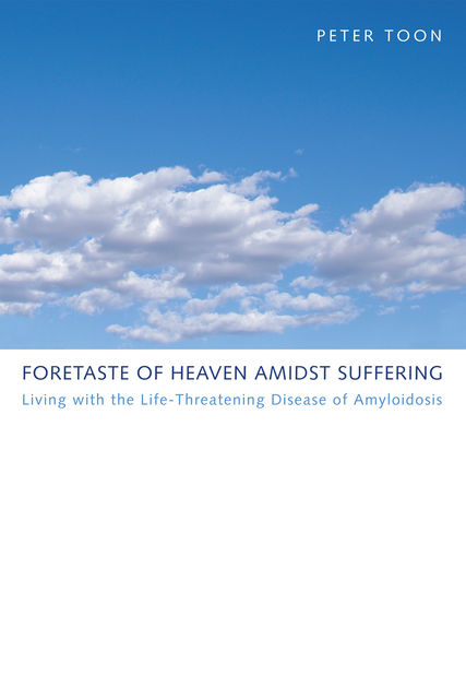 Foretaste of Heaven amidst Suffering, Peter Toon