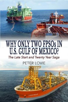 Why Only Two FPSOs in U.S. GULF OF MEXICO, Peter Lovie