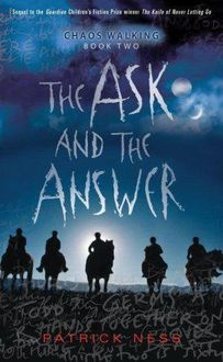 Chaos Walking 2: The Ask and the Answer, Patrick Ness