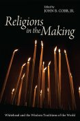 Religions in the Making, John B. Cobb Jr.