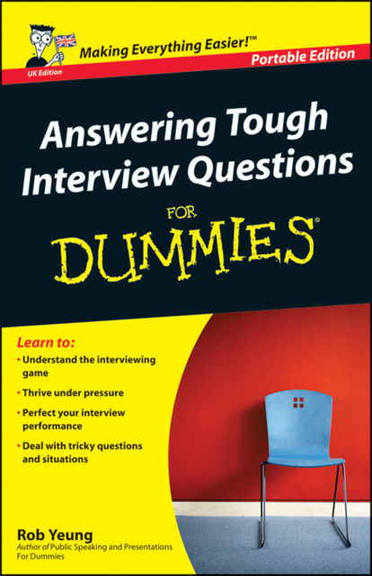 Answering Tough Interview Questions For Dummies, Yeung Rob