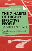 A Joosr Guide to The 7 Habits of Highly Effective People by Stephen Covey, Joosr