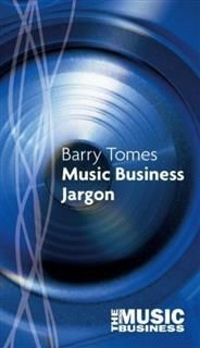 Music Business Jargon, Barry Tomes