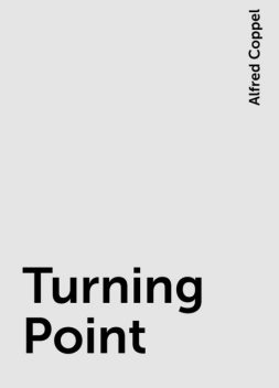 Turning Point, Alfred Coppel