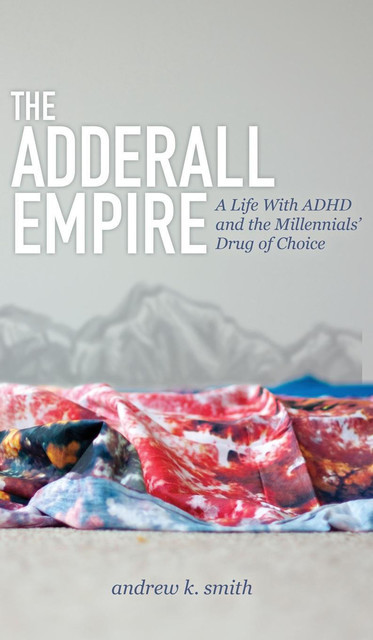 The Adderall Empire, Andrew Smith