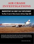 Air Crash Investigations – Inadvertent In-Flight Slat Deployment – The Near Crash of China Eastern Airlines Flight 583, Dirk Barreveld