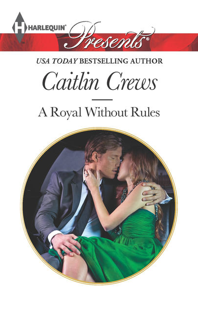 A Royal Without Rules by Caitlin Crews Read Online on Bookmate