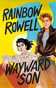 Wayward Son (Simon Snow Series), Rainbow Rowell