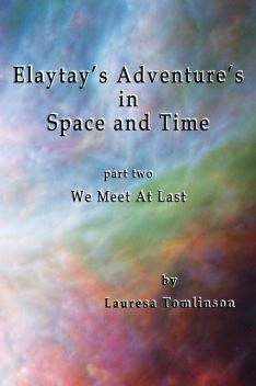 Elaytay's Adventures in Space and Time, Laurea A Tomlinson