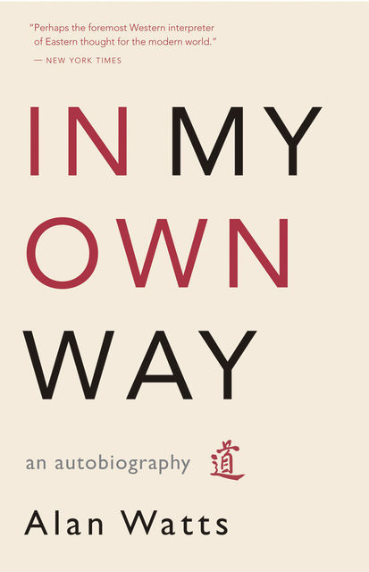 In My Own Way, Alan Watts