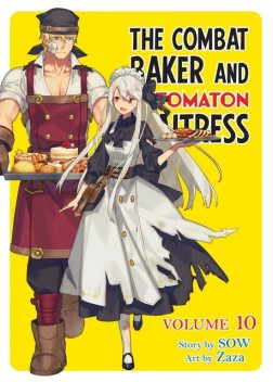 The Combat Baker and Automaton Waitress: Volume 10, SOW