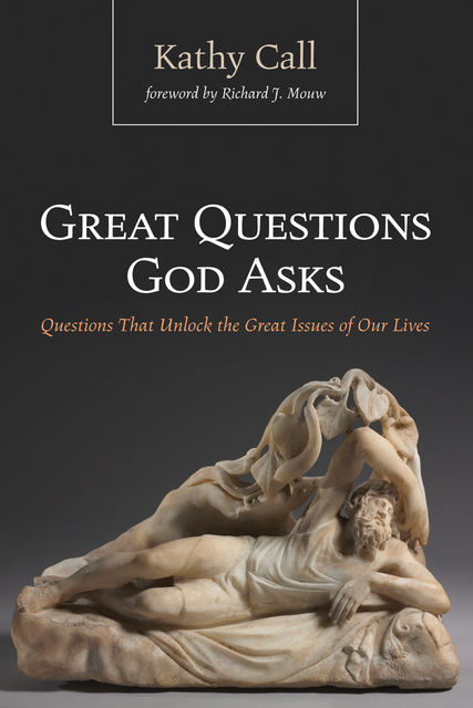Great Questions God Asks, Kathy Call