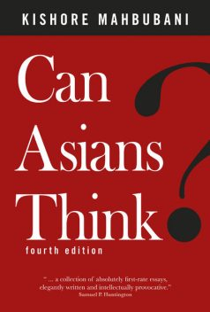Can Asians Think?, Kishore Mahbubani