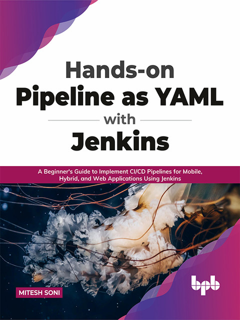 Hands-on Pipeline as YAML with Jenkins, Mitesh Soni