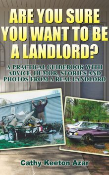Are You Sure You Want to Be a Landlord?, Cathy Keeton Azar