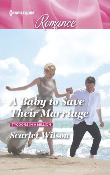 A Baby to Save Their Marriage, Scarlet Wilson