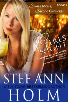 Girls Night (Single Moms, Second Chances Series, Book 1), Stef Ann Holm