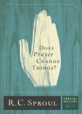 Does Prayer Change Things, R.C., Sproul